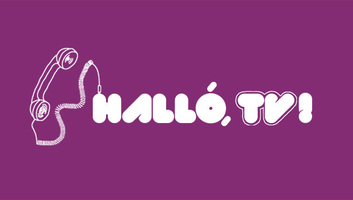 A Halló,TV! következő adásának tartalmából - illusztráció