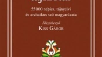 Ötvenötezer szót tartalmaz az új Nagy magyar tájszótár - illusztráció