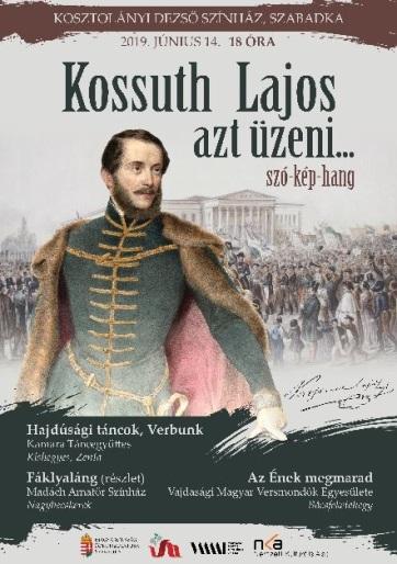 Szabadka: Kossuth Lajos azt üzeni – Szó Kép Hang - A cikkhez tartozó kép