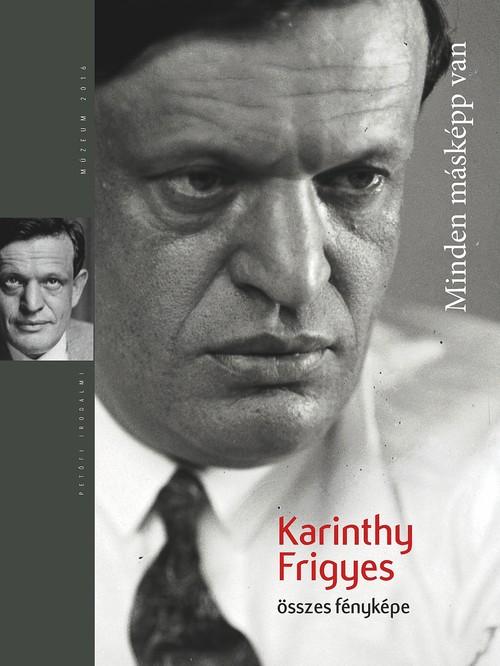 Karinthy Frigyesről fellelhető összes fotót közreadja a PIM új kötetében